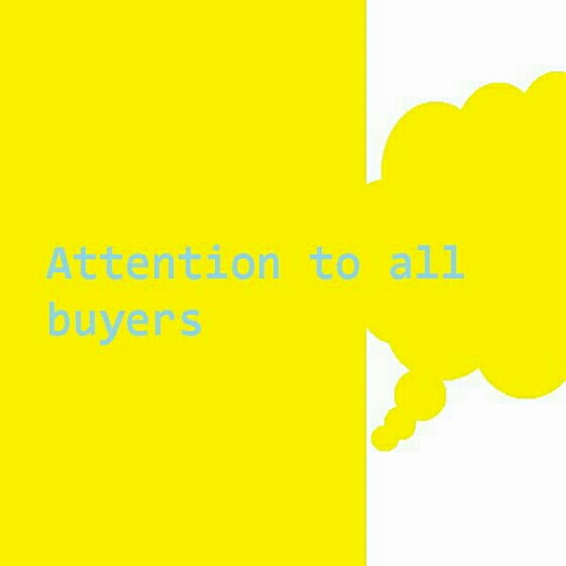 Attention to all buyers