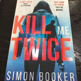 Kill me Twice by Simon Booker