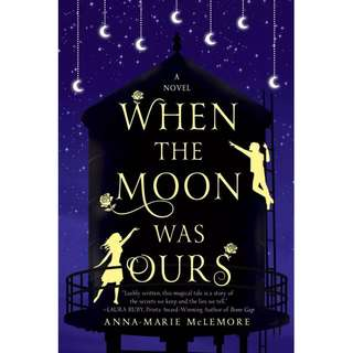 When the Moon Was Ours (Anna-Marie McLemore)