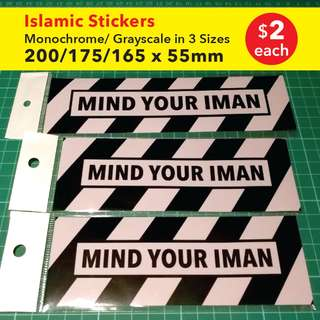 MIND YOUR IMAN (Islamic Sticker). One of our Best-Sellers now in Monochrome. Pls SWIPE the image for more info. $2 each or 3 for $5. Free Postage.