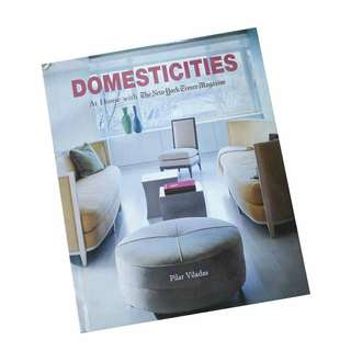 DOMESTICITIES AT HOME WITH THE NEW YORK TIMES MAGAZINE BY PILAR VILADAS