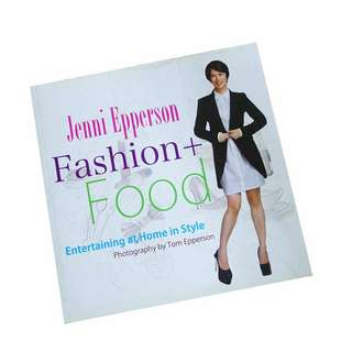 FASHION + FOOD ENTERTAINING AT HOME IN STYLE BY JENNI EPPERSON
