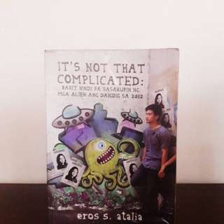 It's Not That Complicated by Eros S. Atalia