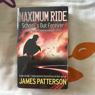 Maximum Ride: School's Out Forever by James Patterson
