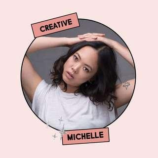 Michelle, Creative