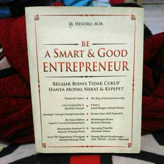 Be smart and good entrepreneur