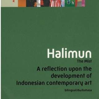 Halimun/The Mist: A Reflection Upon the Development of Indonesian Contemporary Art