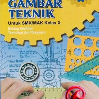 GAMBAR TEKNIK Untuk SMK/MAK Kelas X  Bidang Keahlian Teknologi dan Rekayasa KURIKULUM 2013  Eka Yogaswara  ARMICO