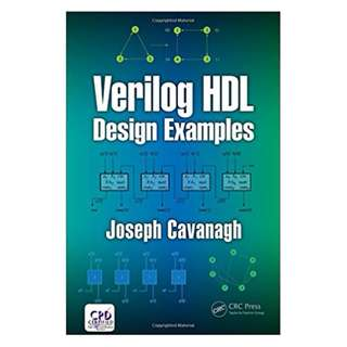 Verilog HDL Design Examples 1st Edition by Joseph Cavanagh (Author)