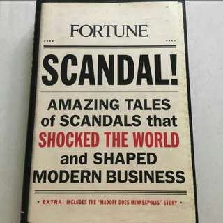 Fortune Scandal! Amazing tales of scandals that shocked the world and shaped the modern business