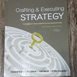 Crafting and Executing Strategy 18th Ed