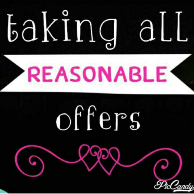 Taking All Reasonable Offers!