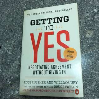 Getting to YES - Negotiating Agreement Without Giving In (Learn the Secret to Successful Negotiation)