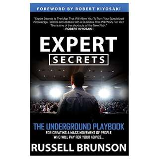 Expert Secrets: The Underground Playbook for Finding Your Message, Building a Tribe, and Changing the World Kindle Edition by Russell Brunson  (Author), Robert Kiyosaki (Foreword)