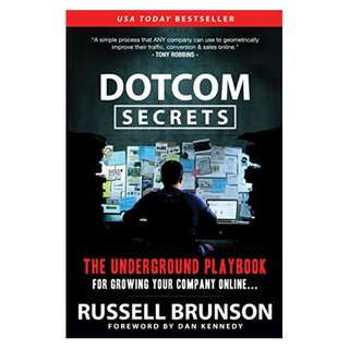 DotCom Secrets: The Underground Playbook for Growing Your Company Online Kindle Edition by Russell Brunson  (Author),‎ Dan Kennedy (Foreword)