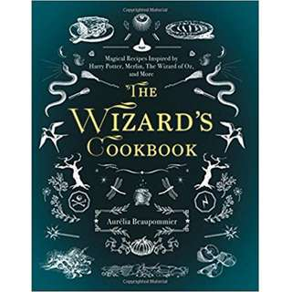 The Wizard's Cookbook – Magical Recipes Inspired by Harry Potter, Merlin, The Wizard of Oz, and More