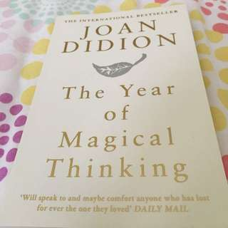 The Year or Magical Thinking - Joan Didion