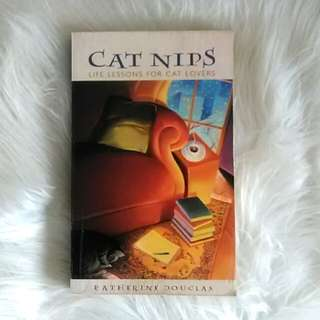 Cat Nips Life Lessons For Cat Lovers, Katherine Douglas