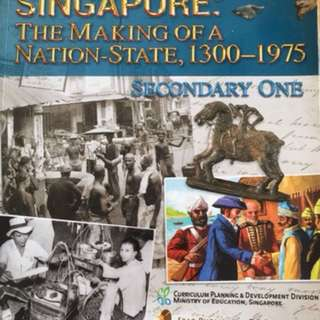 Secondary 1 Textbook: Singapore- The making of a Nation State:1300-1975