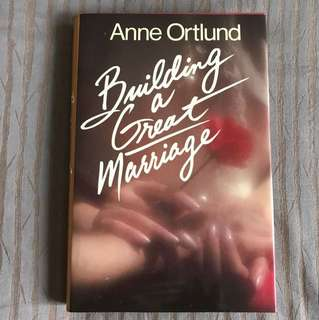 Building a Great Marriage by Anne Ortlund
