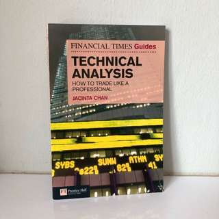 The Financial Times Guide to Technical Analysis : How to Trade Like a Professional (Financial Times Guides)