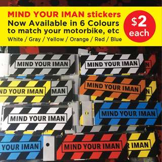 MIND YOUR IMAN (Islamic Stickers). One of our Best-Sellers now in 6 Colours. 165 x 55mm. Pls SWIPE the image for more info. $2 each or 3 for $5. Free Postage.
