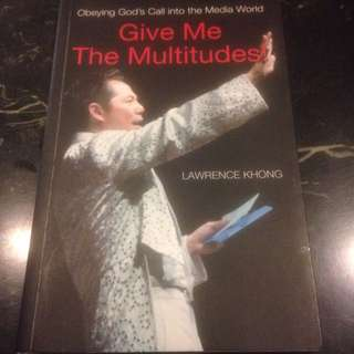 Give Me the Multitudes by Lawrence Khong