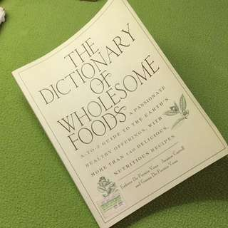 The Dictionary of Wholesome Foods