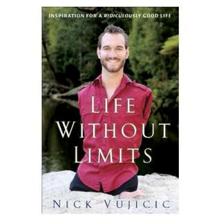 Life Without Limits: Inspiration for a Ridiculously Good Life Kindle Edition by Nick Vujicic  (Author)
