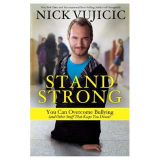 Stand Strong: You Can Overcome Bullying (and Other Stuff That Keeps You Down) Kindle Edition by Nick Vujicic  (Author)