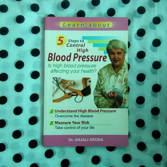 Learn About 5 Steps to Control High Blood Pressure, Dr. Anjali Arora