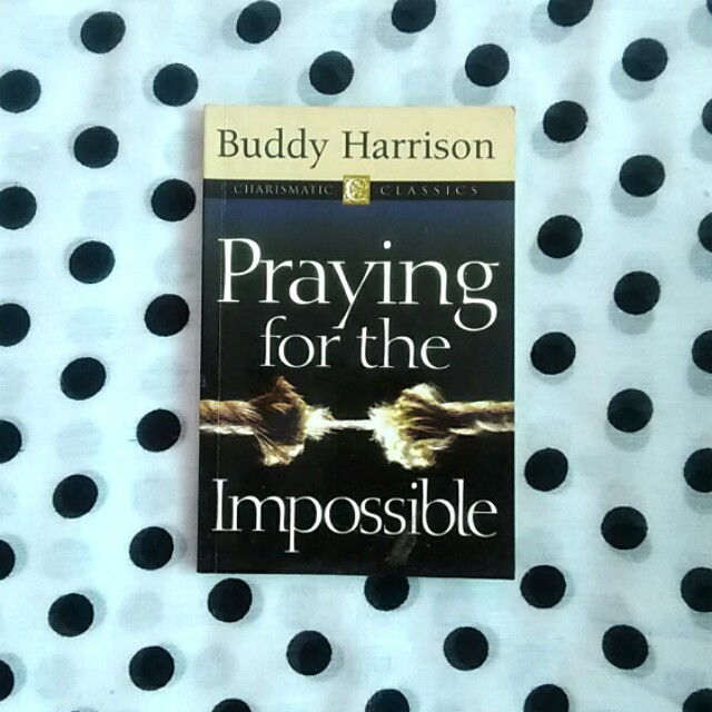 Praying for the Impossible, Buddy Harrison