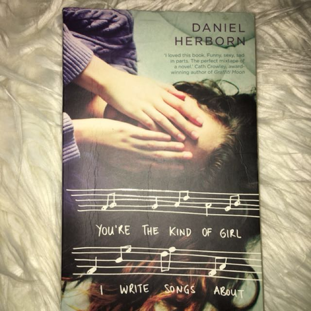 You're The Kind Of Girl I Write Songs About by Daniel Herborn