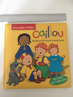 Caillou - My book of Great Adventure (hard back)