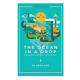 The Ocean in a Drop: Singapore: The Next Fifty Years