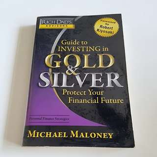 Guide to investing in Gold & Silver by Michael Maloney