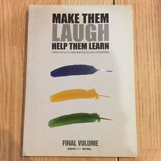 Make them laugh. Help then learn. By David W.F. Wong