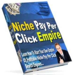 Niche Pay Per Click Empire (52 Page Full Colored eBook)