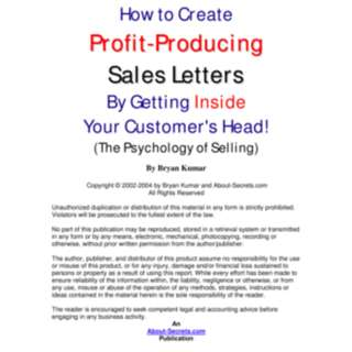 How To Create Profit-Producing Sales Letters By Getting Inside Your Customer's Head! (The Psychology of Selling) eBook