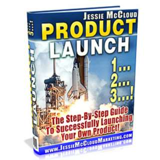 Product Launch 1... 2... 3...: The Step-By-Step Guide To Successfully Launching Your Own Product! eBook