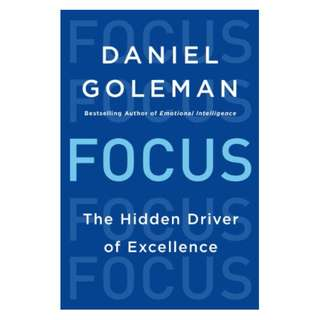 Focus: The Hidden Driver of Excellence Kindle Edition by Daniel Goleman  (Author)
