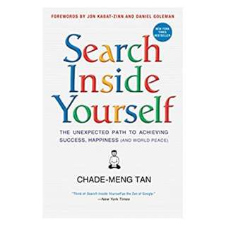 Search Inside Yourself: The Unexpected Path to Achieving Success, Happiness (and World Peace) Kindle Edition by Chade-Meng Tan  (Author),‎ Daniel Goleman (Author),‎ Jon Kabat-Zinn (Author)