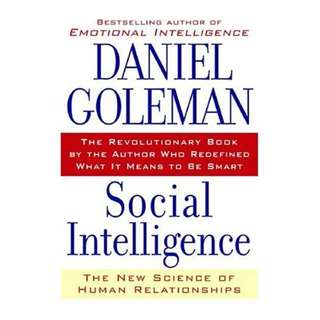 Social Intelligence: The New Science of Human Relationships Kindle Edition by Daniel Goleman  (Author)