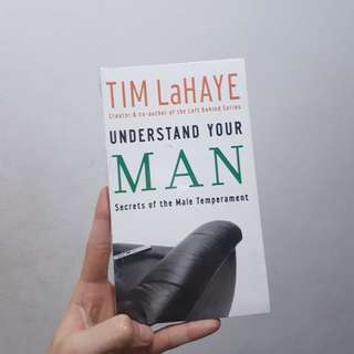 Tim LaHaye Understand Your Man: Secrets of the Male Temperament