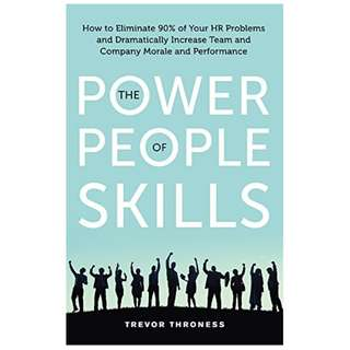 The Power of People Skills Kindle Edition by Trevor Throness  (Author)