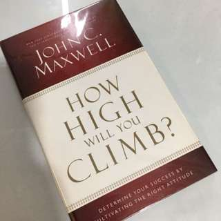 How High Will You Climb? By John C. Maxwell