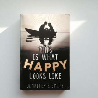 This Is What Happy Looks Like   Jennifer E. Smith