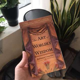 The Art of Wordly Wisdom / Baltasar Gracian