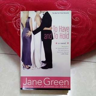 To have and to hold ~ Jane Green