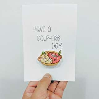 Soup Arcylic Pin with Card